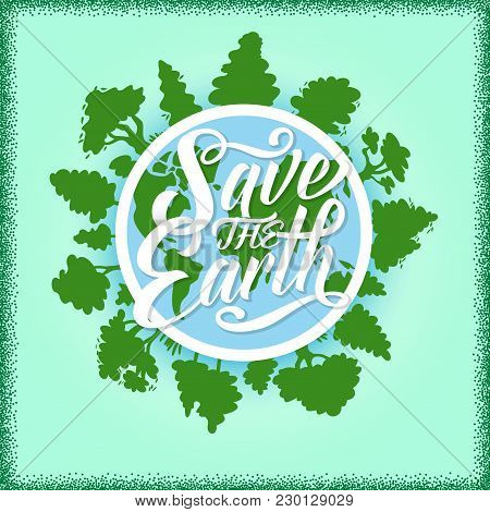 Save The Earth Poster For Environment And Eco Concept. Green Planet Globe With Tree And Plant Greeti