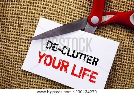 Handwriting Text Showing De-clutter Your Life. Conceptual Photo Free Less Chaos Fresh Clean Routine