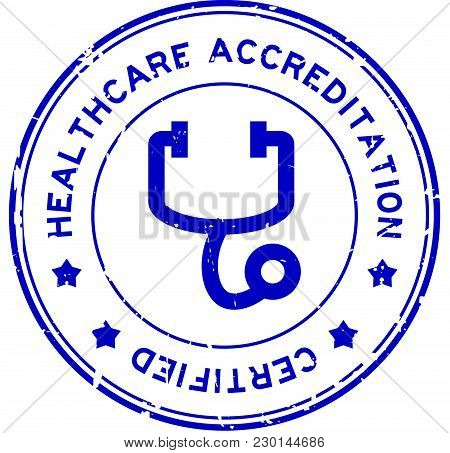 Grunge Blue Healthcare Accreditation With Stethoscope Icon Round Rubber Seal Stamp On White Backgrou
