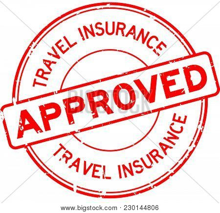 Grunge Red Travel Insurance Approved Round Rubber Seal Stamp On White Background
