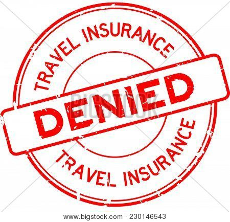 Grunge Red Travel Insurance Denied Round Rubber Seal Stamp On White Background