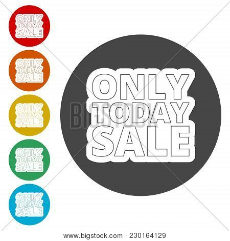Only Today Sale Sign, Simple Icons Set
