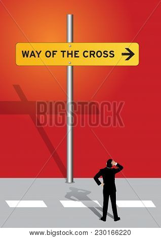 An Illustration Of A Signage To Way Of The Cross And A Man Looking Up