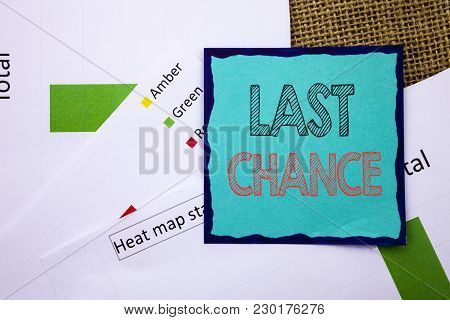 Conceptual Writing Text Showing Last Chance. Concept Meaning Announcement Alert Time Or Deadline End