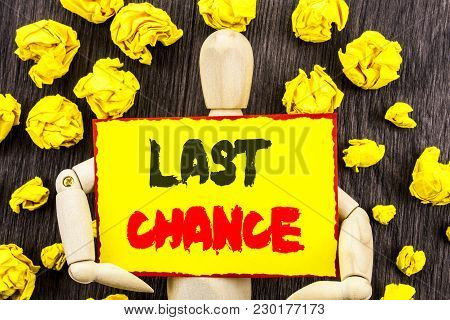 Announcement Text Showing Last Chance. Concept Meaning Announcement Alert Time Or Deadline Ending Wr