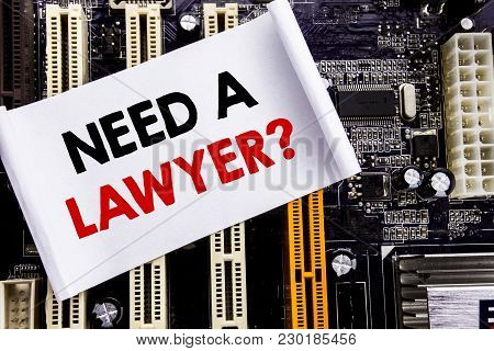 Word, Writing Need A Lawyer. Business Concept For Advocacy Justice Help Written On Sticky, Computer