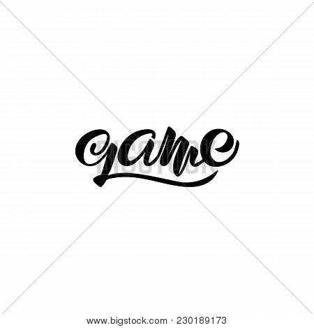 Game. Modern Lettering. Calligraphic Design Elements. Handwritten Brush Isolated On White Background
