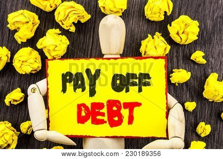 Announcement Text Showing Pay Off Debt. Concept Meaning Reminder To Paying Owed Financial Credit Loa