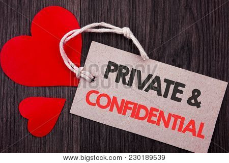 Handwriting Announcement Text Showing Private And Confidential. Business Concept For Security Secret
