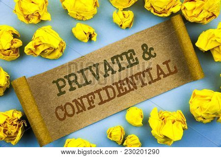 Word, Writing, Text  Private And Confidential. Business Concept For Security Secret Sensitive Classi