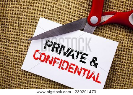 Handwriting Text Showing Private And Confidential. Conceptual Photo Security Secret Sensitive Classi