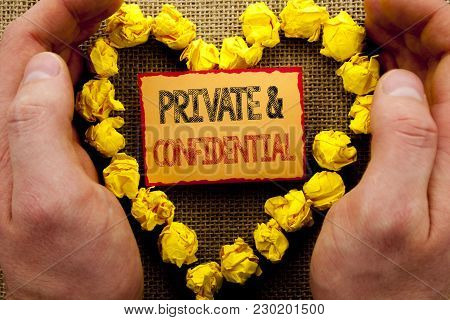 Conceptual Writing Showing Private And Confidential. Business Photo Showcasing Security Secret Sensi