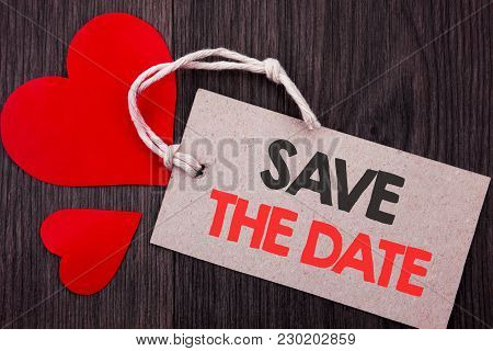 Handwriting Announcement Text Showing Save The Date. Business Concept For Wedding Anniversary Invita