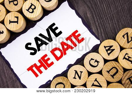 Handwritten Text Sign Showing Save The Date. Business Concept For Wedding Anniversary Invitation Rem