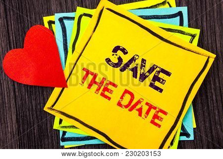 Writing Text Showing  Save The Date. Concept Meaning Wedding Anniversary Invitation Reminder Written