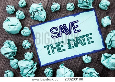 Conceptual Hand Writing Text Showing Save The Date. Concept Meaning Wedding Anniversary Invitation R