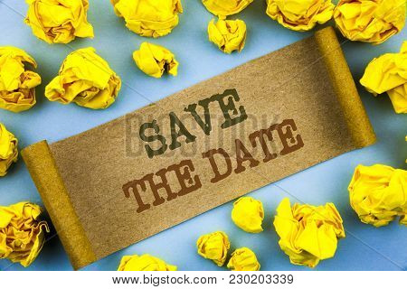 Word, Writing, Text  Save The Date. Business Concept For Wedding Anniversary Invitation Reminder Wri