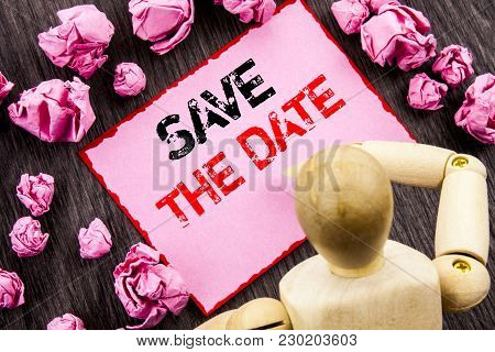 Conceptual Hand Text Showing Save The Date. Concept Meaning Wedding Anniversary Invitation Reminder