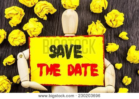 Announcement Text Showing Save The Date. Concept Meaning Wedding Anniversary Invitation Reminder Wri
