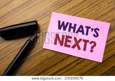 Word, Writing What Is Next Question. Business Concept For Next Future Plan Vision Progress Goal Guid