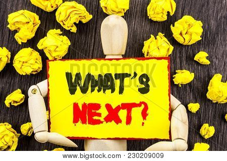 Announcement Text Showing What Is Next Question. Concept Meaning Next Future Plan Vision Progress Go