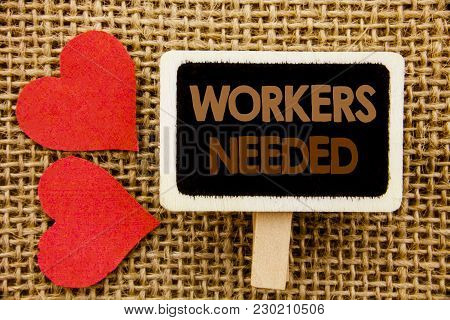 Conceptual Hand Text Showing Workers Needed. Business Photo Showcasing Search For Career Resources E