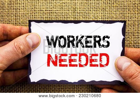 Writing Text Showing  Workers Needed. Concept Meaning Search For Career Resources Employees Unemploy