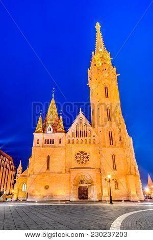 Budapest, Hungary. Matyas Church On Buda Hill At Twilight Hour.