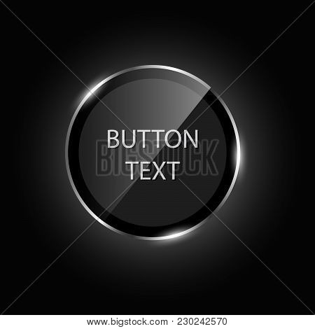 Black Glass Eclipse Buttons With Metal Frame Shiny 3d Icon For Infographics, Business Design, Step P