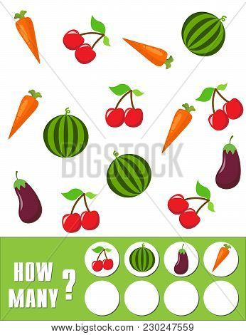 Counting Game For Preschool Children. Educational A Mathematical Game. Count How Many Fruits, Vegeta