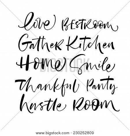 Set Of Phrases: Love, Best Room, Gather, Kitchen, Home, Smile, Thankful, Panty, Hustle, Room. Phrase