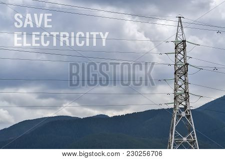Metal High Voltage Power Line And Text Save Electricity