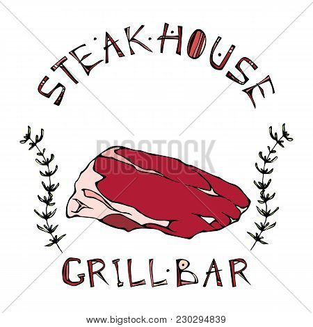 Steak House Or Grill Bar Logo. Flank Steak Beef Cut With Lettering In S Thyme Herb Frame. Meat Logo