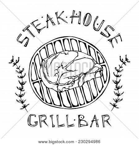 Steak House Or Grill Bar Logo. Rib Eye Steak On A Grill . Beef Cut With Lettering In S Thyme Herb Fr
