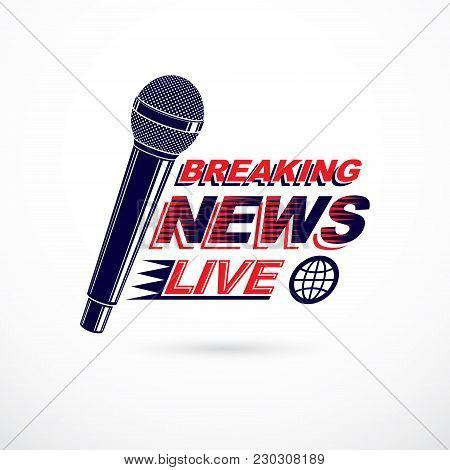 Hot News Conceptual Logo Composed Using Breaking Live News Writing And Press Microphones. Global Bro