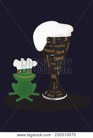 Beer Glass With Inscriptions, White Foam, Frog In A Chef's Cap - Isolated On A Black Background - Ar