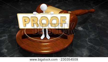 The Original 3D Character Illustration Law Concept Holding A Sign That Reads Proof