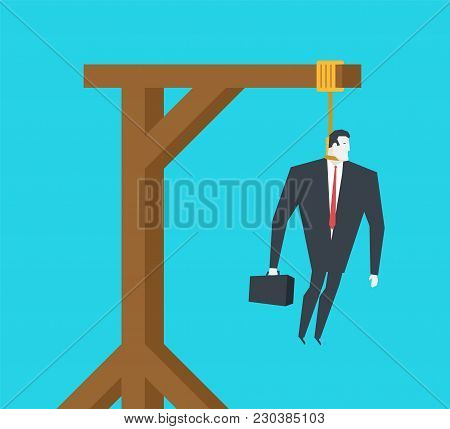 Businessman On Gallows. Boss Is Dead. Wooden Post And Loop.