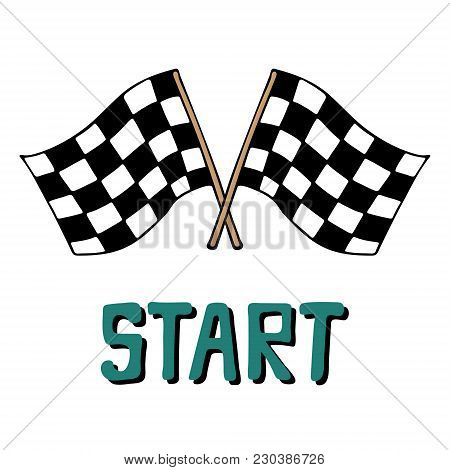 Hand-drawn Vector Illustration With Racing Flags And Lettering.  Start.