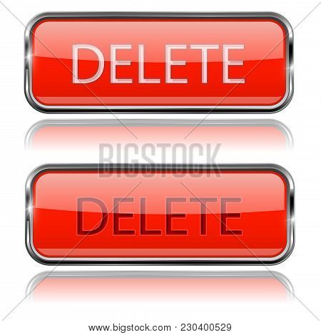 Delete Red Buttons. Rectangle Glass 3d Icons With Metal Frame. Vector Illustration Isolated On White