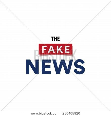 The Fake News Show, False Breaking News Broadcast Minimalistic Text Logo, Vector Illustration On Whi