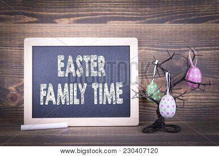 Easter Family Time. Abstract Holiday And Spring Background.