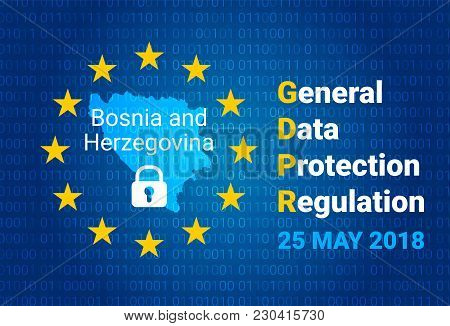 Gdpr - General Data Protection Regulation. Map Of Bosnia And Herzegovina, Eu Flag. Vector Illustrati
