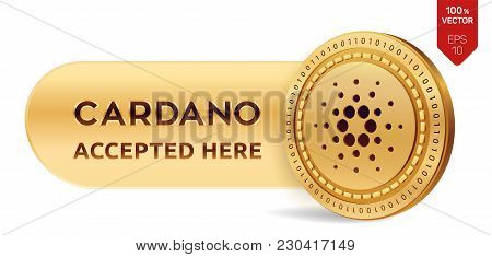 Cardano Accepted Sign Emblem. 3d Isometric Physical Coin With Frame And Text Accepted Here. Cryptocu