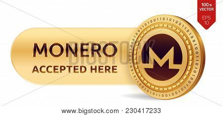 Monero Accepted Sign Emblem. 3d Isometric Physical Coin With Frame And Text Accepted Here. Cryptocur