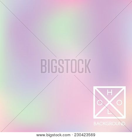 Holographic Background. Holo Iridescent Cover. Gradient Soft Pastel Colors Backdrop. Minimal Creativ