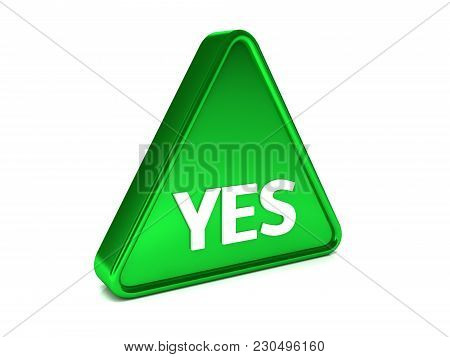 Triangle, Surround, Green Sign That Says Yes