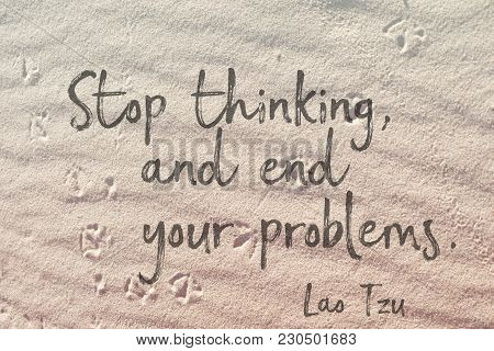 Stop Thinking, And End Your Problems - Lao Tzu Quote On Wavy Sand Surface
