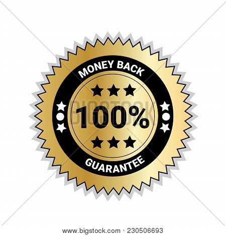 Money Back With 100 Percent Guarantee Seal Golden Medal Isolated Vector Illustration