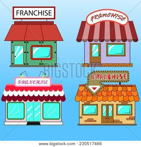 Set Of Four Different Flat Art Franchise Business Buildings.